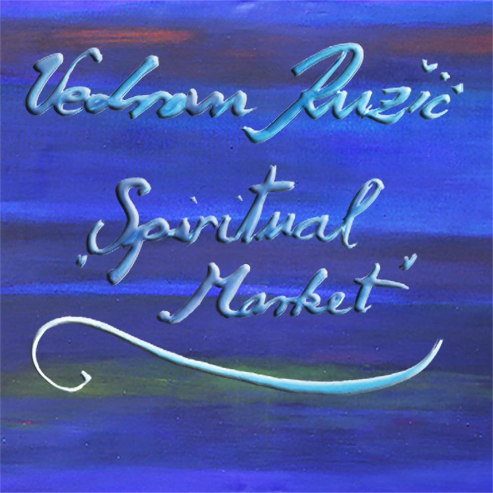 Vedran Ruzic Spiritual Market